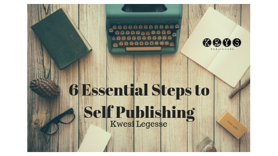 6 Essential Steps to Self Publishing